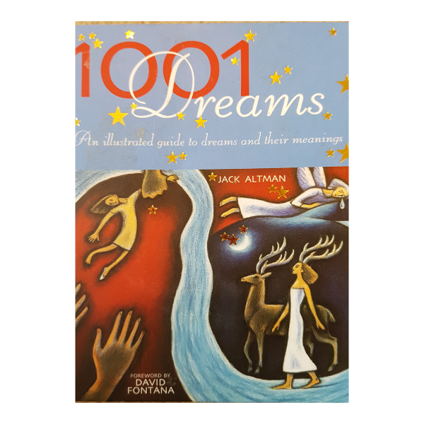 1001 Dreams: An Illustrated Guide to Dreams and Their Meanings – Jack Altman
