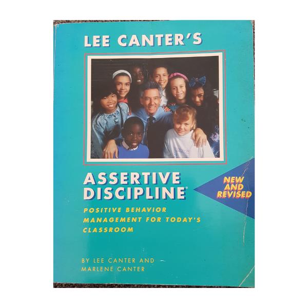 Assertive Discipline: Positive Behaviour Management for Today's Classroom – Lee Canter