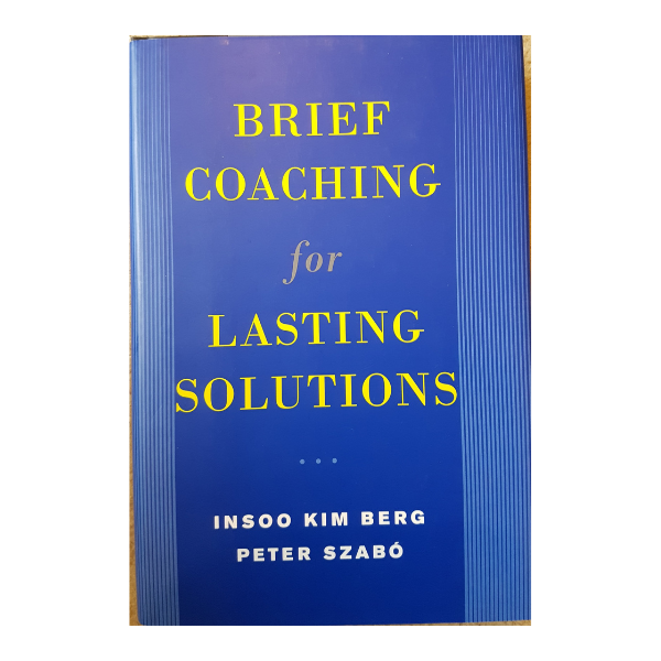 Brief Coaching for Lasting Solutions – Insoo Kim Berg