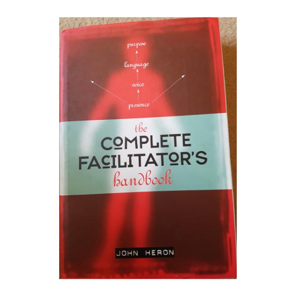 The Complete Facilitator's Handbook – John Heron
