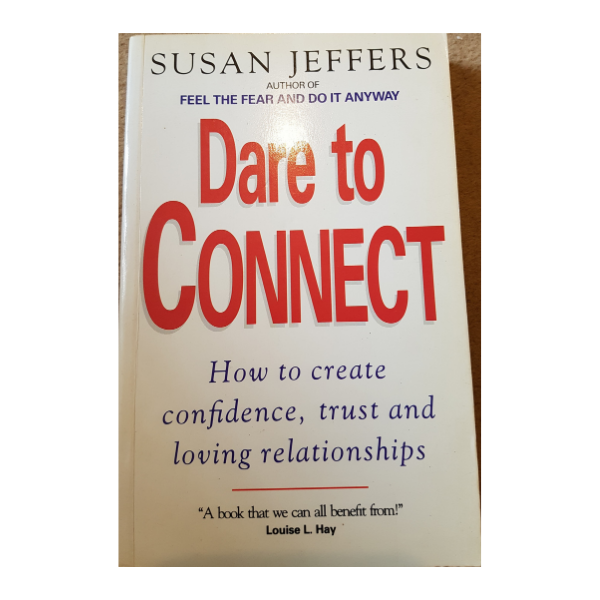 Dare to Connect – Susan Jeffers