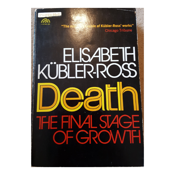 Death; The Final Stage of Growth – Elizabeth Kubler Ross
