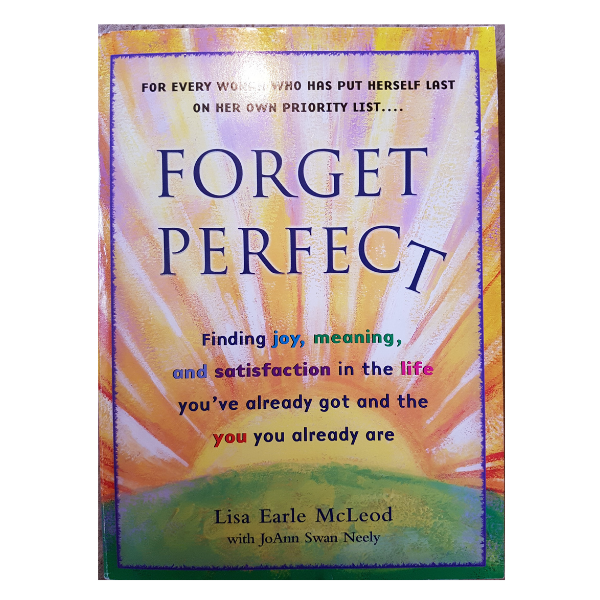 Forget Perfect – Lisa Earle McLeod