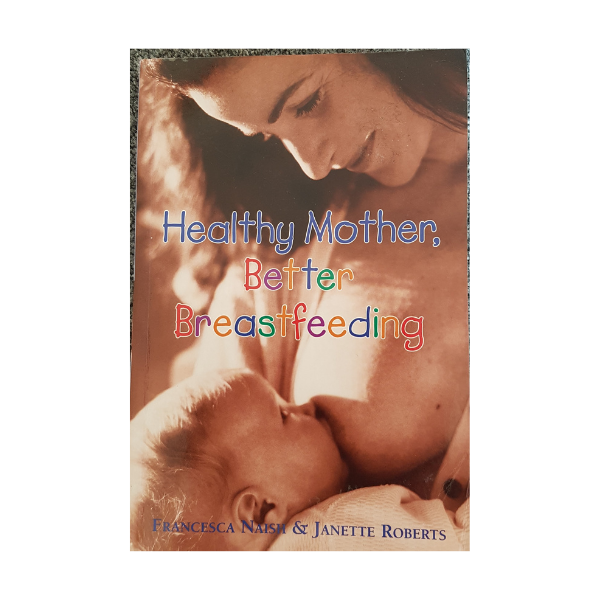 Healthy Mother, Better Breastfeeding – Francesca Naish