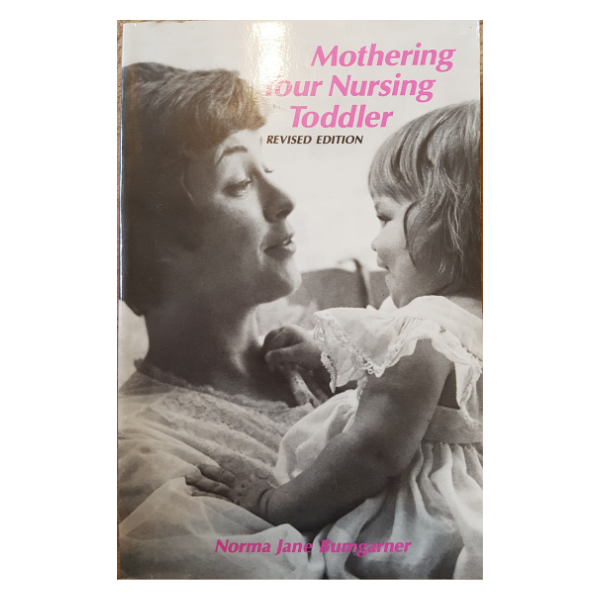 Mothering Your Nursing Toddler – Norma Jane Bumgarner