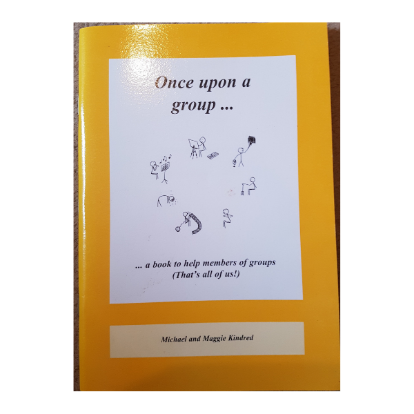 Once Upon a Group: A Book to Help Members of Groups – Michael Kindred