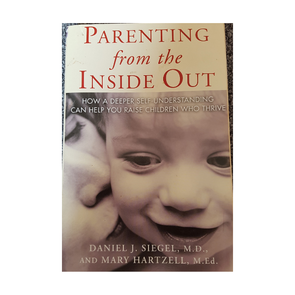 Parenting From the Inside Out – Daniel Siegel