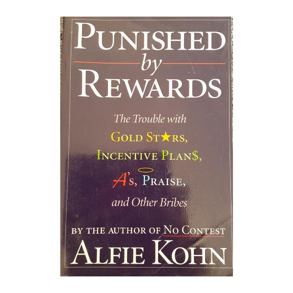 Punished By Rewards – Alfie Kohn