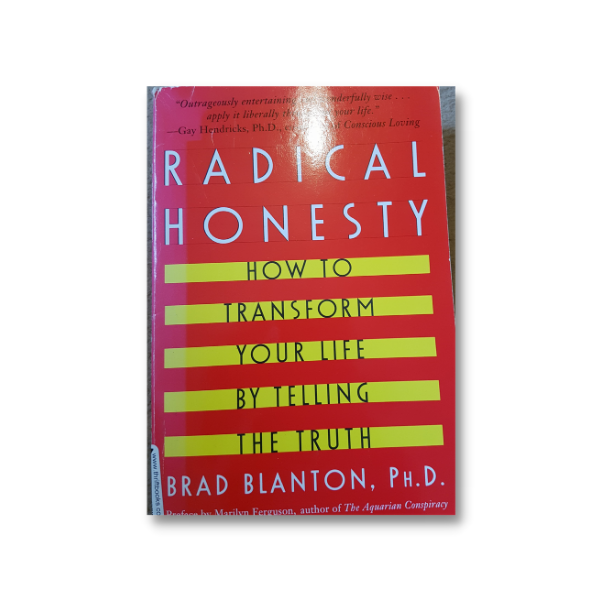 Radical Honesty – Brad Blanton