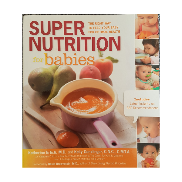 Super Nutrition for Babies – Katherine Erlich