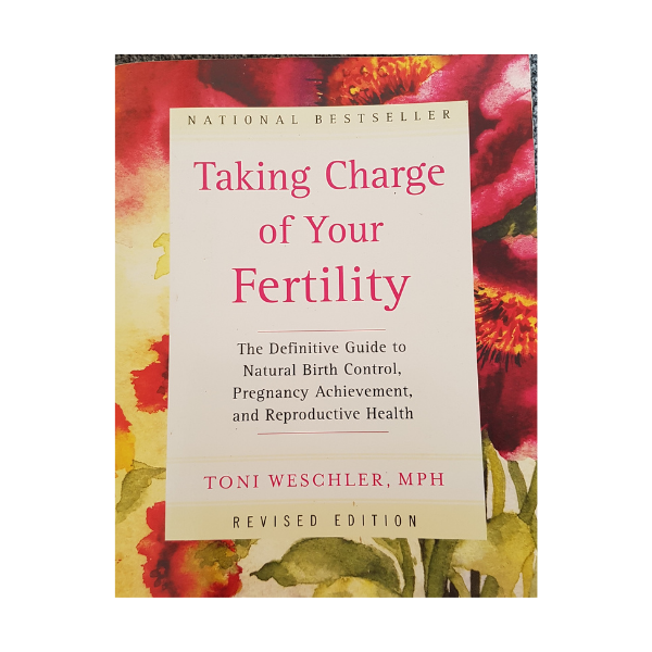 Taking Charge of Your Fertility (Revised Edition): The Definitive Guide to Natural Birth Control, Pregnancy Achievement, and Reproductive Health – Toni Weschler