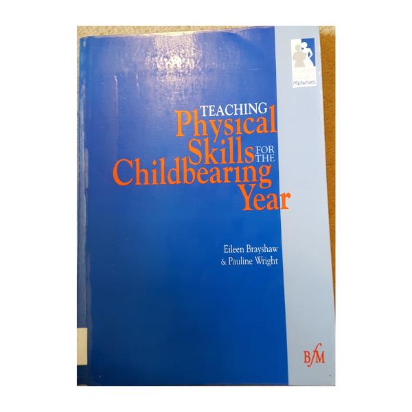 Teaching Physical Skills for the Childbearing Year – Eileen Brayshaw