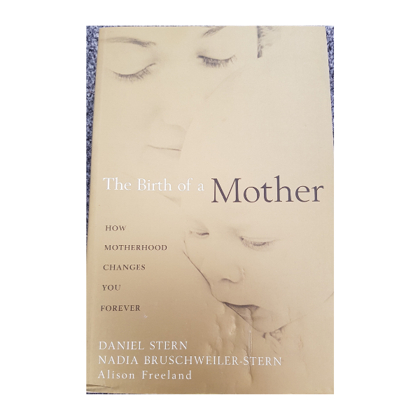 The Birth of a Mother – Daniel Stern