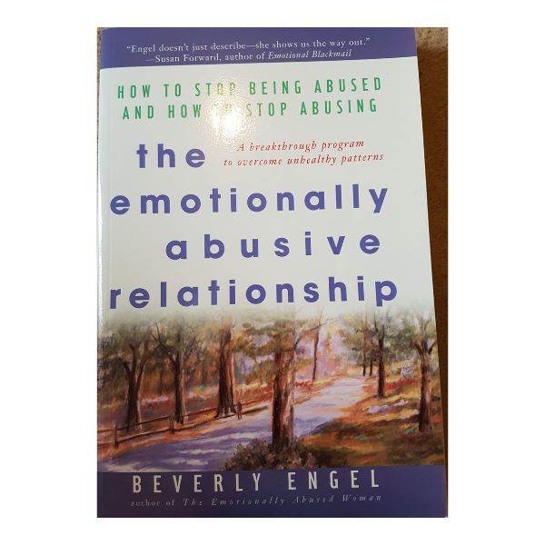 The Emotionally Abusive Relationship: How to Stop Being Abused and How to Stop Abusing- Beverley Engel
