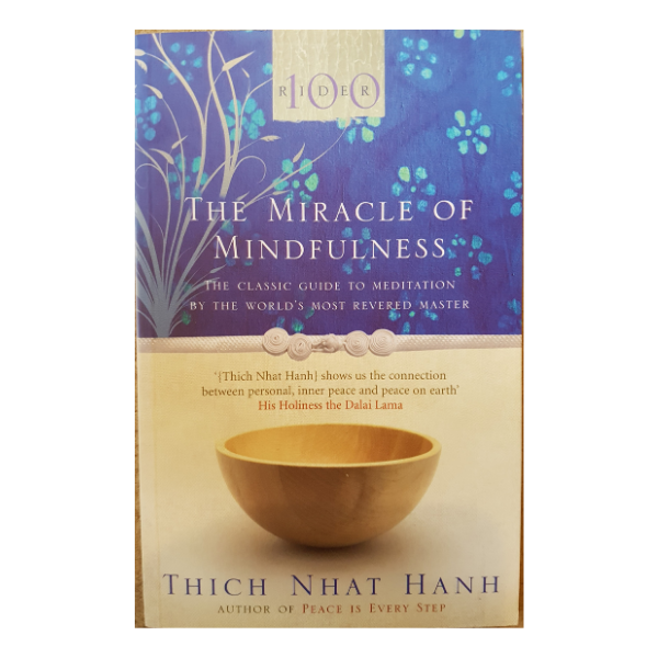 The Miracle Of Mindfulness – Thich Nhat Hanh