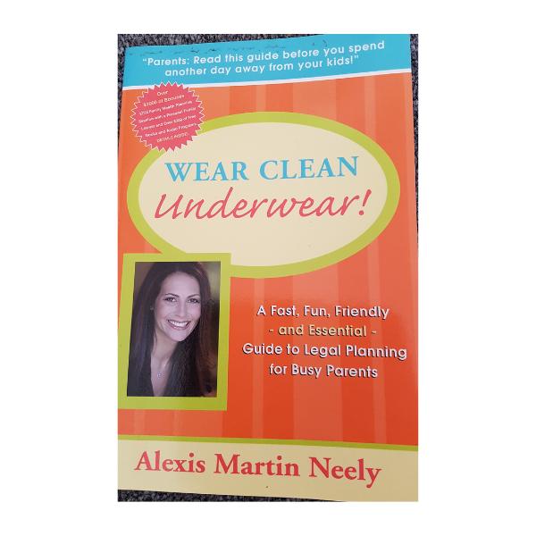 Wear Clean Underwear – Alexis Martin Neely