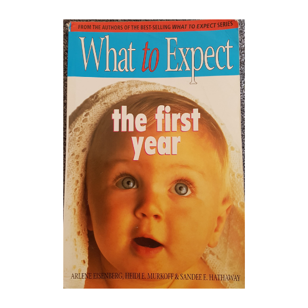 What To Expect The 1st Year – Arlene Eisenberg & Heidi Murkoff