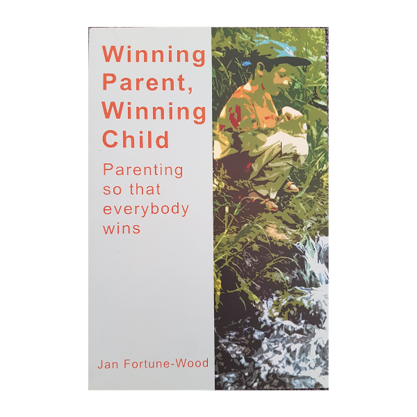 Winning Parent, Winning Child: Parenting So Everybody Wins – Jan Fortune-Wood